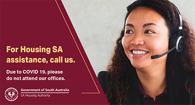 For Housing SA assistance, please call us on 131 299